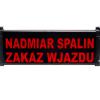 Tablica sygnalizacyjna NADMIAR SPALIN ZAKAZ WJAZDU PI.2Z-230-ZW-1BD jednostronna optyczno-akustyczna zew. z daszkiem