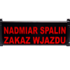 Tablica sygnalizacyjna NADMIAR SPALIN ZAKAZ WJAZDU PI.2Z-230-ZW-1D jednostronna optyczna zew. z daszkiem